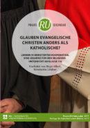 Praxis RU-Sekundar 4-2017 (Glauben evangelische Christen anders als katholische?)