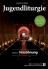Cover der Zeitschrift Jugendliturgie 1-2019